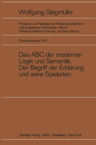 Das ABC der modernen Logik und Semantik, Der Begriff der Erklärung und seine Spielarten (Probleme und Resultate der Wissenschaftstheorie und Analytischen Philosophie)