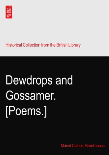 Dewdrops and Gossamer. [Poems.]