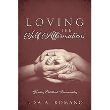 Loving The Self Affirmations: Healing Childhood Brainwashing (English Edition)
