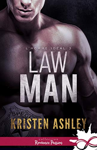 Law Man: L'homme idéal, T3 par [Kristen, Ashley]