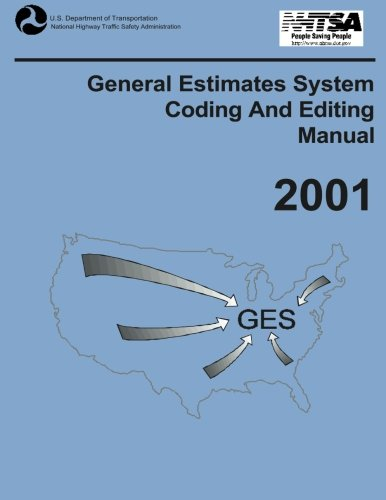 General Estimates System Coding and Editing Manual: 2001 por U.S. Department of Transportation