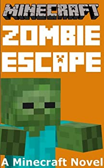 Minecraft: Zombie Escape - A Minecraft Novel (English Edition) par [Best Minecraft Novels]