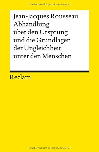Abhandlung über den Ursprung und die Grundlagen der Ungleichheit unter den Menschen (Reclams...