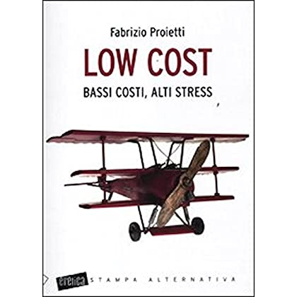 Low Cost. Bassi Costi, Alti Stress (Eretica)