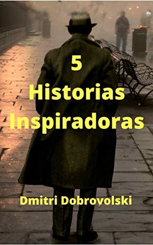 5 Historias Inspiradoras