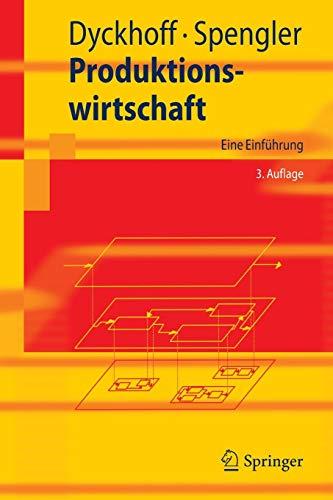Produktionswirtschaft: Eine Einführung (Springer-Lehrbuch)
