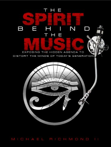 The Spirit Behind the Music: Exposing the Hidden Agenda to ...