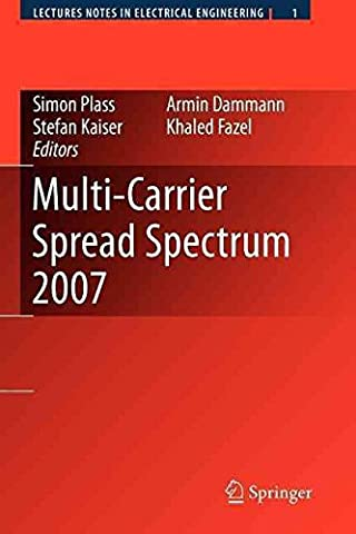 [(Multi-carrier Spread Spectrum 2007 : Proceedings from the 6th International Workshop on Multi-carrier Spread Spectrum, May 2007,Herrsching, Germany)] [Edited by Simon Plass ] published on (November, 2010)