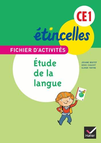 Etincelles Français CE1 éd. 2012 - Fichier d'activités Etude de la langue + Aide-mémoire par Josiane Boutet