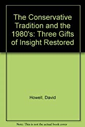 The Conservative Tradition and the 1980's: Three Gifts of Insight Restored