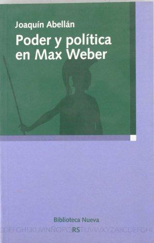 Poder y política en Max Weber (Razón y Sociedad)