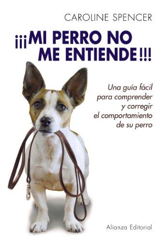 Descargar Libro ¡¡¡Mi perro no me entiende!!! (Libros Singulares (Ls)) de Caroline Spencer
