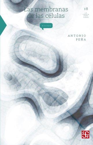 Las membranas de las células (La Ciencia Para Todos nº 18) par  Antonio Peña