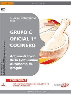 Oficial 1ª Cocinero  de la Administración de la Comunidad Autónoma de Aragón. Materias Específicas. Test (Colección 232)