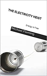 The Electricity Heist: Energy Is Free (English Edition)
