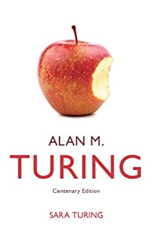 Alan M. Turing: Centenary Edition by [Turing, Sara]