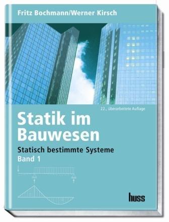 Statik im Bauwesen Band 1: Statisch bestimmte Systeme -