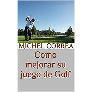Como mejorar su juego de Golf