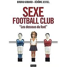 Sexe Football Club : Les dessous du foot