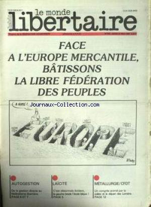 MONDE LIBERTAIRE (LE) [No 533] du 31/05/1984 - FACE A L'EUROPE MERCANTILE BATISSONS LA LIBRE FEDERATION DES PEUPLES - AUTOGESTION - LAìCITE - METALLURGIE - C.F.D.T. par Collectif