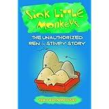 SICK LITTLE MONKEYS: THE UNAUTHORIZED REN & STIMPY STORY (English Edition)