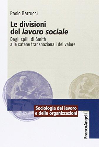 Le divisioni del lavoro sociale. Dagli spilli di Smith alle catene transnazionali del valore