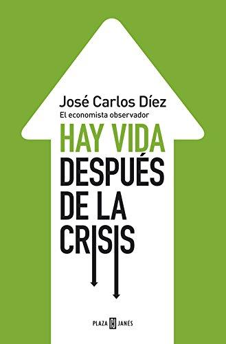 Hay Vida Después De La Crisis por Díez, José Carlos