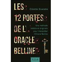 Les 12 portes de l'oracle Belline - Une méthode inédite et originale pour interpréter l'Oracle Belline