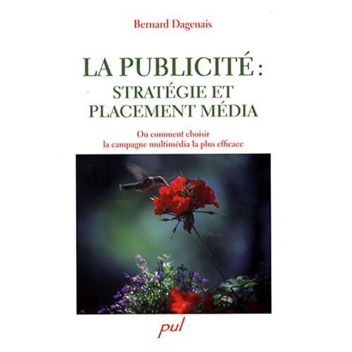 La publicité : stratégie et placement média : Ou comment choisir le mix-média le plus efficace