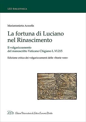 La fortuna di Luciano nel Rinascimento. Il volgarizzamento del manoscritto Vaticano Chigiano L.VI.215. Ediz. critica