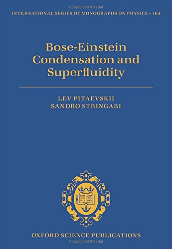 Bose-Einstein Condensation and Superfluidity (International Series of Monographs on Physics)