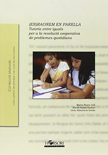 (En)raonem en parella: Tutoria entre iguals per a la resolució cooperativa de problemes quotidians (Manuals) por Marta Flores Coll