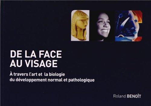 De la face au visage : A travers l'art et la biologie du développement normal et pathologique