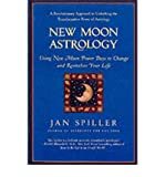 [(New Moon Astrology)] [Author: Jan Spiller] published on (May, 2002) - Jan Spiller