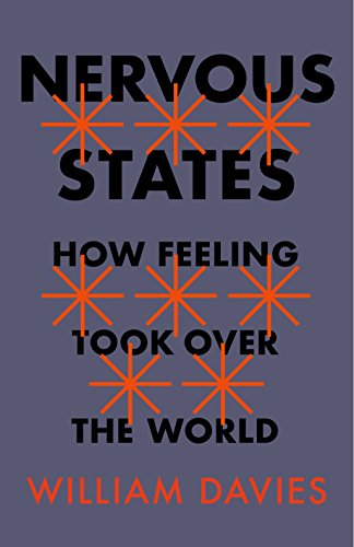 Nervous States: How Feeling Took Over the World (English Edition) por William Davies