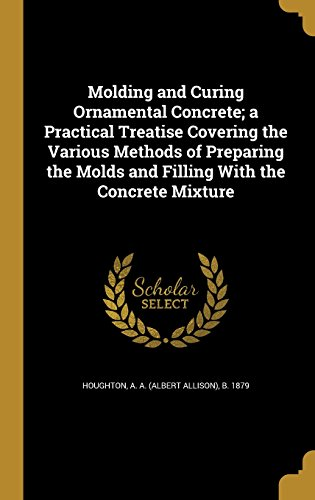 molding-and-curing-ornamental-concrete-a-practical-treatise-covering-the-various-methods-of-preparin