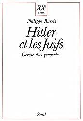Hitler et les Juifs. Genèse d'un génocide