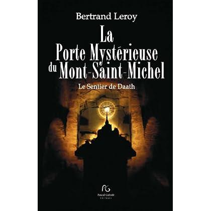 La Porte Mystérieuse du Mont-Saint-Michel: Le Sentier de Daath