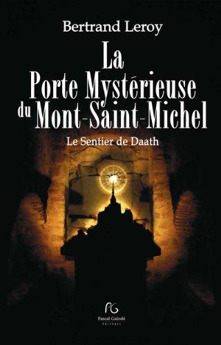 La Porte Mystérieuse du Mont-Saint-Michel par Bertrand Leroy