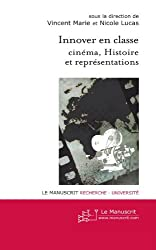 Innover en Classe: cinéma, Histoire et représentations