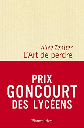L'Art de perdre - Prix Goncourt des lycéens 2017