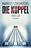 Markus Stromiedel: Die Kuppel