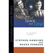 The Nature of Space and Time (Princeton Science Library) With a New afterword edition by Hawking, Stephen, Penrose, Roger (2010) Paperback