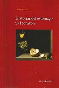 Historias del estómago y el corazón par  Varios autores