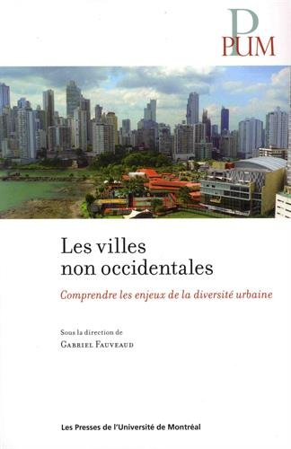 Les villes non occidentales : Comprendre les enjeux de la diversité urbaine