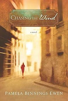 Chasing the Wind (English Edition) di [Ewen, Pamela Binnings]