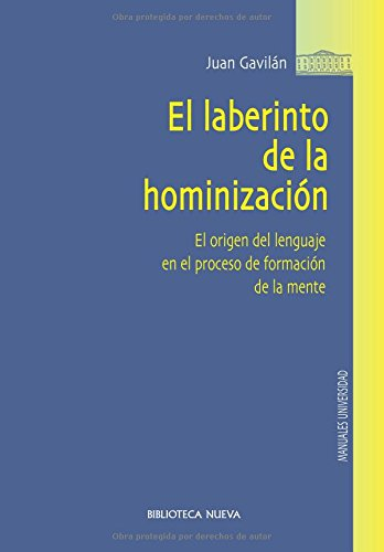 El laberinto de la hominización (Biblioteca Nueva Universidad-Obras de Referencia) por Juan Gavilán