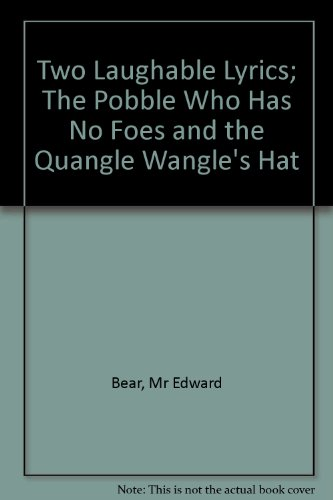 Two Laughable Lyrics; The Pobble Who Has No Foes and the Quangle Wangle's Hat