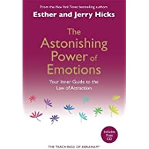 The Astonishing Power Of Emotions: Let Your Feelings Be Your Guide by Esther Hicks (2008-09-25)