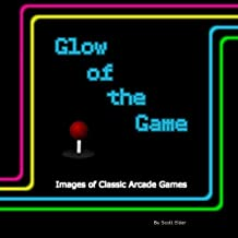 Glow Of The Game: Images of classic arcade games